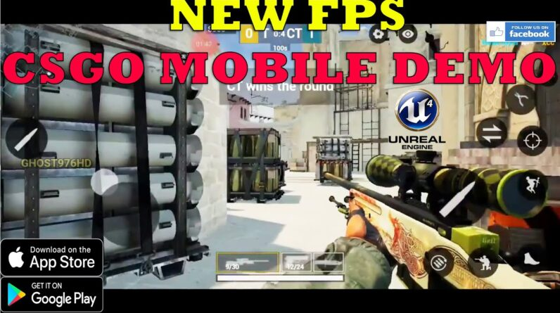 CSGO MOBILE GAMEPLAY ANDROID UNREAL ENGINE 4 DEMO PROJECT 2020