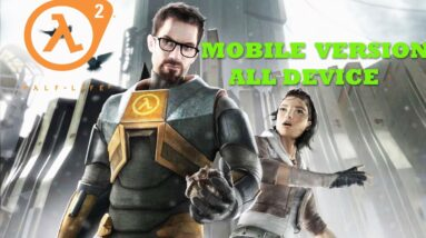HALF LIFE 2  GAMEPLAY ANDROID FULL VERSION ALL DEVICE +HOW TO INSTALL 2020