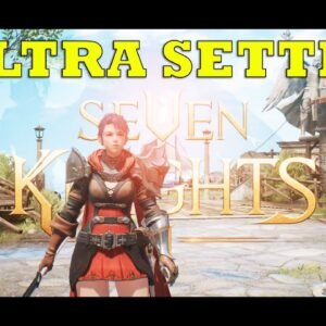 SEVEN KNIGHTS 2  ANDROID IOS GAMEPLAY  ULTRA SETTING  POWERED BY Unreal Engine 4 2020