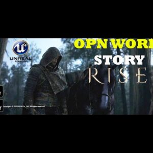 RISE New Open World Based of Story GAMEPLAY ANDROID -IOS TRAILER / UNREAL ENGINE 4 2020