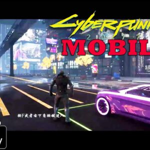 CYBERPUNK 2077 MOBILE GAMEPLAY ANDROID-IOS  / UNREAL ENGINE 4  NEW UPDATE FPS-TPS 2021