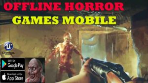 TOP 35 BEST OFFLINE HORROR GAMES ON ANDROID-IOS ON PLAYSTORE & APPLE STORE  HIGH GRAPHICS 2021