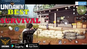 UNDAWN BEST OPEN WORLD SURVIVAL REALISTIC GAMEPLAY ANDROID IOS  2021
