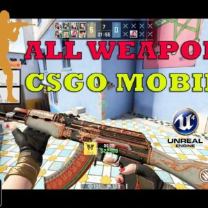 The Origin Mission (CSGO MOBILE) GAMEPLAY ANDROID SHOWCASE ALL WEAPONS +ANIMATIONS  UNREAL ENGINE 4