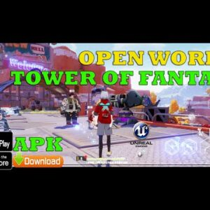 Tower of Fantasy Gameplay ANDROID IOS +APK DIRECT LINK -FULL GAME WORLD-STORY-MOD-BOSS FIGHTS 2021