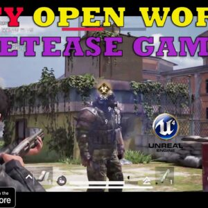 CITY open world survival game by NETEASE GAMEPLAY IOS POWERRED BY UNREAL ENGINE 4 2021
