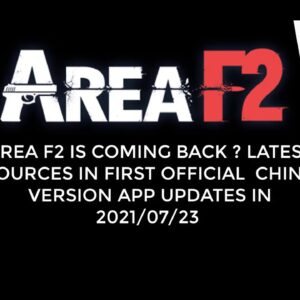 AREA F2 IS COMING BACK ? LATEST SOURCES OF OFFICIAL APP OF THE FIRST CHINA VERSION 2021