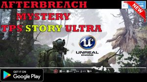 AfterBreach Mystery NEW STORY TPS OFFLINE GAMEPLAY ANDROID PART 1 UNREAL ENGINE 4 ULTRA SETTING 2021
