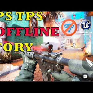 TOP 29 BEST NEW FPS TPS OFFLINE STORY GAMES ANDROID  WITH ULTRA HIGH GRAPHICS 2021